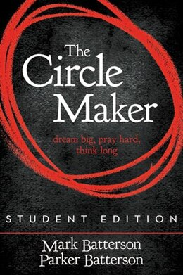 Book The Circle Maker Student Edition: Dream Big. Pray Hard. Think Long. by Mark Batterson