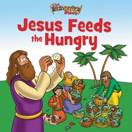 Book The Beginner's Bible Jesus Feeds the Hungry: Jesus Feeds The Hungry by Zondervan