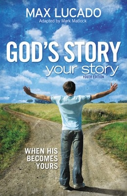 Book God's Story, Your Story: Youth Edition: When His Becomes Yours by Max Lucado