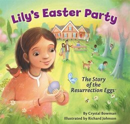 Book Lily's Easter Party: The Story Of The Resurrection Eggs by Crystal Bowman