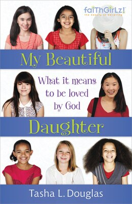 Book My Beautiful Daughter: What It Means To Be Loved By God by Tasha K Douglas