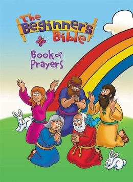 Book The Beginner's Bible Book of Prayers: Beginner's Bible Book Of Prayers by Kelly Pulley