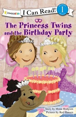 Book The Princess Twins and the Birthday Party: I Can Read! Princess Series by Mona Hodgson
