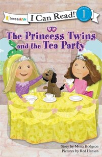 The Princess Twins and the Tea Party: I Can Read! Princess Series