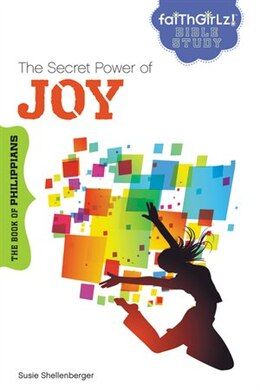 Book The Secret Power of Joy: The Book Of Philippians by Susie Shellenberger