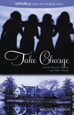 Book Take Charge: Including Rescue Chelsea And Take Charge by Melody Carlson