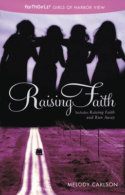 Book Raising Faith: Including Raising Faith And Run Away by Melody Carlson