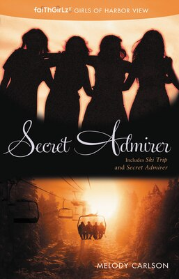 Book Secret Admirer: Including Ski Trip And Secret Admirer by Melody Carlson