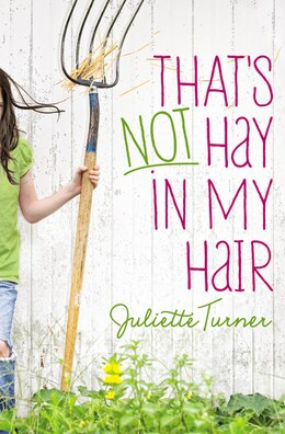 Book That's Not Hay in My Hair by Juliette Turner