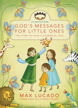 Book God's Messages for Little Ones: The Story of God's Enormous Love by Max Lucado