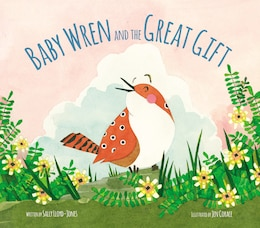 Book Baby Wren and the Great Gift by Sally Lloyd-Jones