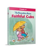 The Berenstain Bears, Faithful Cubs: 3 Books in 1