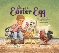 The Legend of the Easter Egg, Newly Illustrated Edition: The Inspirational Story Of A Favorite…