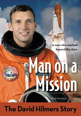 Book Man On A Mission: The David Hilmers Story by David Hilmers