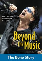Beyond the Music: The Bono Story: The Bono Story