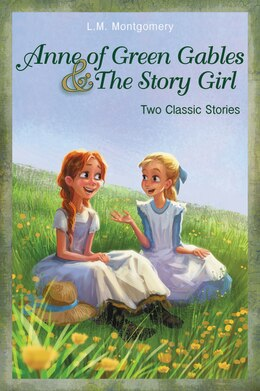 Book Anne Of Green Gables And The Story Girl by L. M. Montgomery