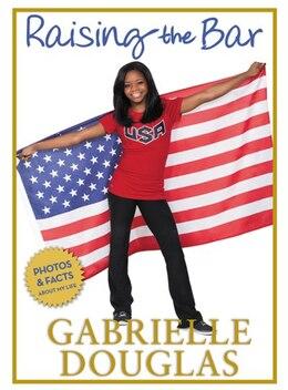 Book Raising The Bar by Gabrielle Douglas