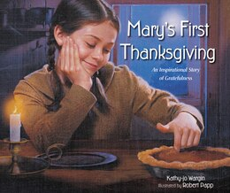 Book Mary's First Thanksgiving: An Inspirational Story of Gratefulness by Kathy-Jo Wargin