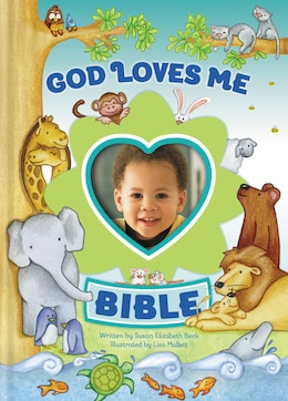 Book God Loves Me Bible, Newly Illustrated Edition: Photo Frame on Cover by Susan Elizabeth Beck