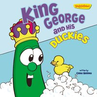 King George and His Duckies / VeggieTales: Stickers Included!
