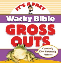 Book Wacky Bible Gross Outs: Can you believe it? by Zondervan