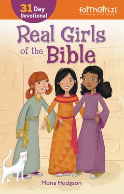 Book Real Girls of the Bible: 31-day Devotional by Mona Hodgson