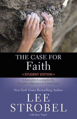 Book The Case for Faith Student Edition: A Journalist Investigates the Toughest Objections to… by Lee Strobel