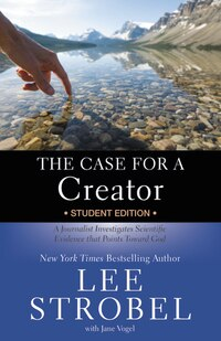 The Case for a Creator Student Edition: A Journalist Investigates Scientific Evidence that Points…