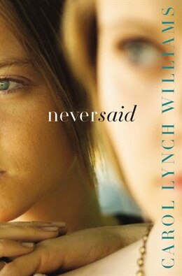 Book Never Said by Carol Lynch Williams