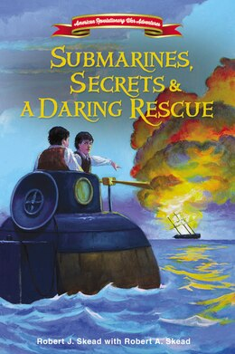Book Submarines, Secrets and a Daring Rescue by Robert J. Skead