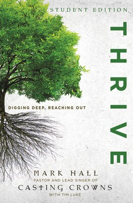 Book Thrive Student Edition: Digging Deep, Reaching Out by Mark Hall