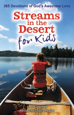 Book Streams In The Desert For Kids: 365 Devotions of God's Awesome Love by L. B. E. Cowman