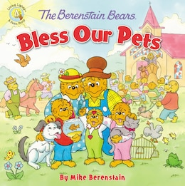 Book The Berenstain Bears Bless Our Pets by Mike Berenstain
