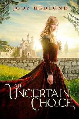 Book An Uncertain Choice by Jody Hedlund