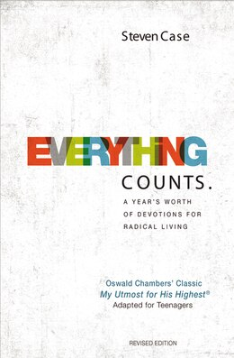 Book Everything Counts Revised Edition: A year's worth of devotions for radical living by Steven L. Case