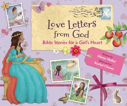 Book Love Letters From God: Bible Stories For A Girl's Heart by Glenys Nellist