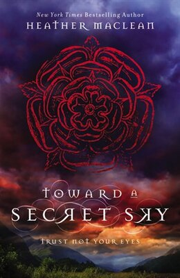 Book Toward A Secret Sky by Heather Maclean