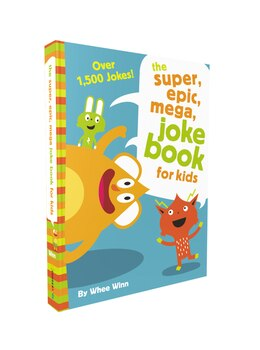 Book The Super, Epic, Mega Joke Book for Kids by Whee Winn