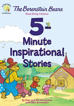 Book The Berenstain Bears 5-minute Inspirational Stories: Read-along Classics by Stan and Jan Berenstain w/ Mike Berenstain