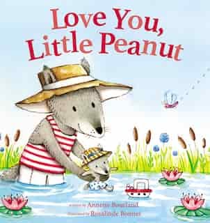 Love You, Little Peanut by Annette Bourland