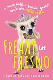 Freaky In Fresno by Laurie Boyle Crompton