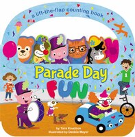 Parade Day Fun: A Lift-the-flap Board Book