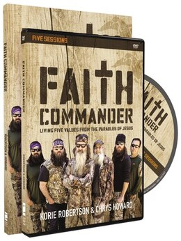 Book Faith Commander With Dvd: Living Five Values from the Parables of Jesus by Korie Robertson