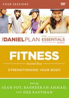 The Daniel Plan Essentials Series/Fitness - A DVD Study: Strengthening Your Body