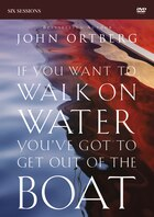 If You Want To Walk On Water Youve Got To Get Out Of The Boat Dvd Study: A Six Session Journey On…