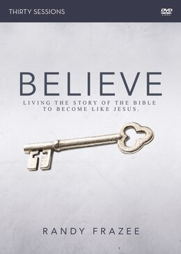 Book Believe Adult DVD Study: Living The Story Of The Bible by Randy Frazee