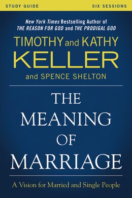 Book The Meaning of Marriage Study Guide: A Vision for Married and Single People by Timothy Keller