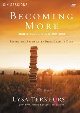 Book Becoming More Than A Good Bible Study Girl A Dvd Study by Lysa Terkeurst
