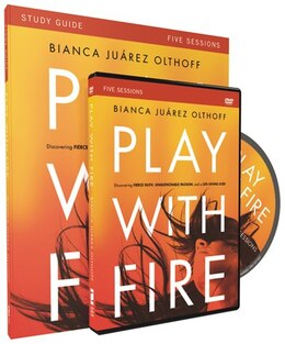 Book Play with Fire Study Guide with DVD: Discovering Fierce Faith, Unquenchable Passion and a Life… by Bianca Juarez Olthoff