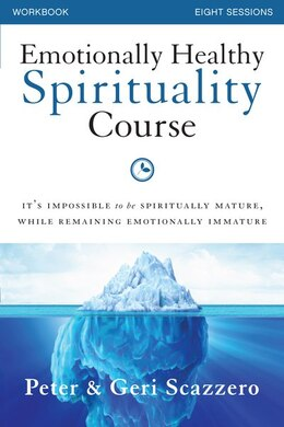 Book Emotionally Healthy Spirituality Course Workbook: It's impossible to be spiritually mature, while… by Peter Scazzero